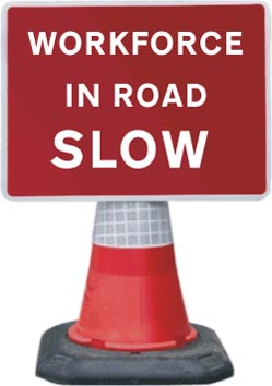 Road Cone Signs :: 1050x750mm Workforce in Road SLOW