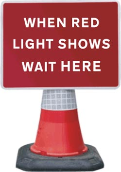 Road Cone Signs :: 1050x750mm When Red Light Shows Wait Here